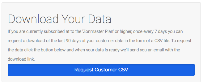 Zonmaster allows you to download your customer data